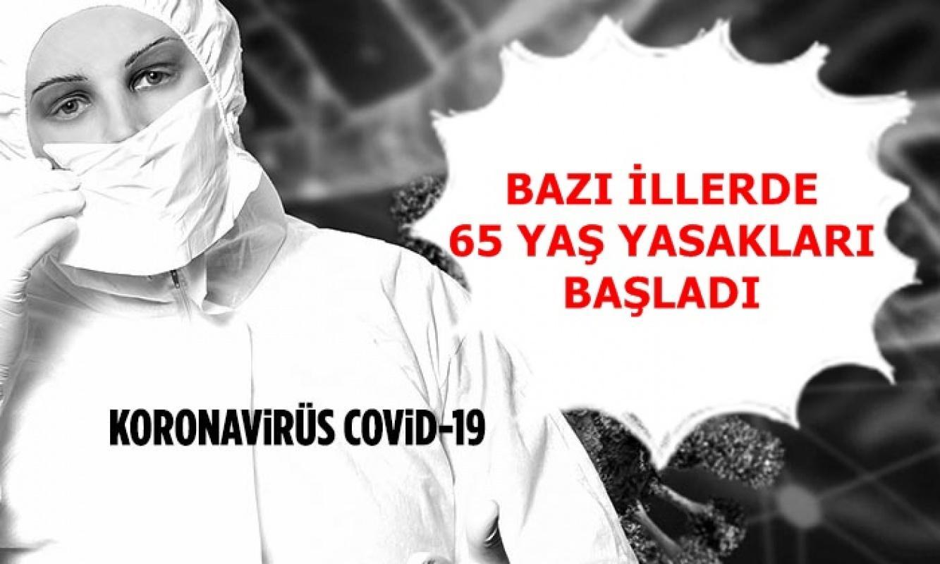 Corona Virüs nedeniyle bazı illerde 65 yaş yasakları yeniden başladı