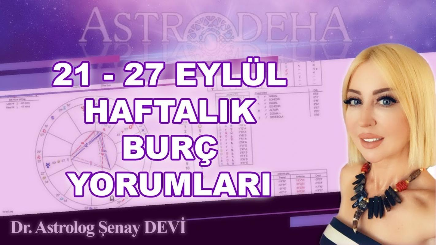 Astrolog Şenay Devi'den 21 - 27 Eylül Haftalık Burç Yorumları