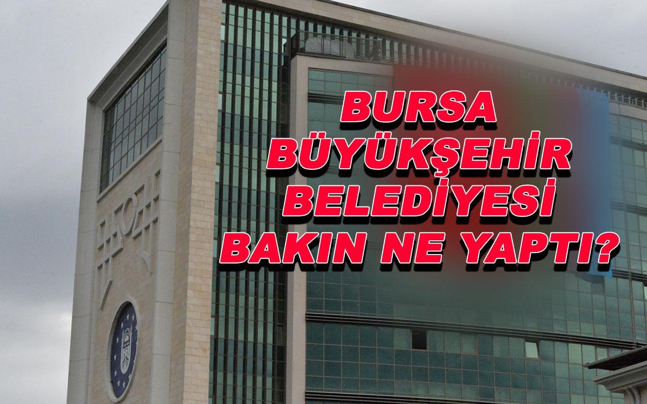 Bursa Büyükşehir Belediyesi bakın ne yaptı?