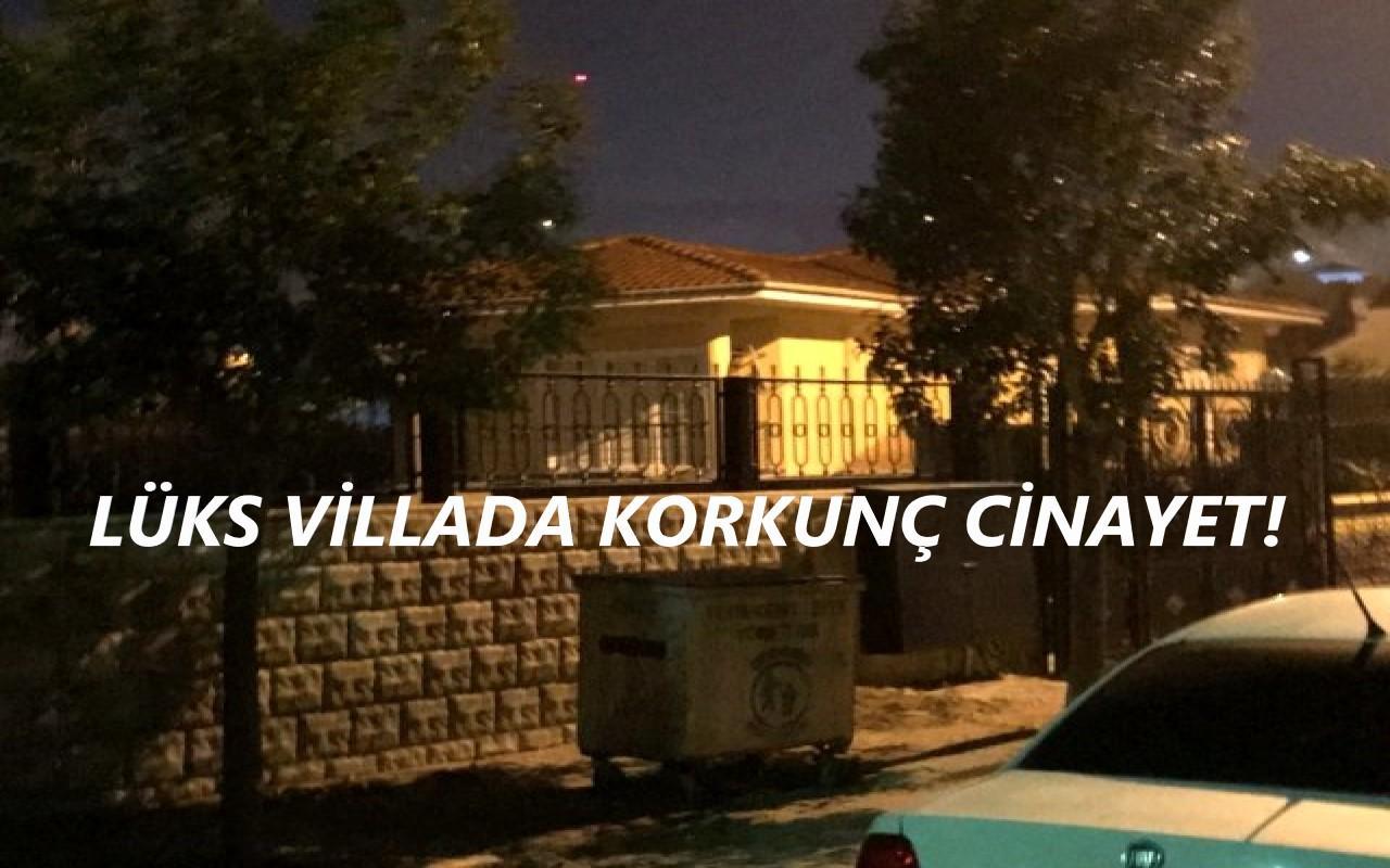 İstanbul'da lüks bir villada korkunç cinayet!