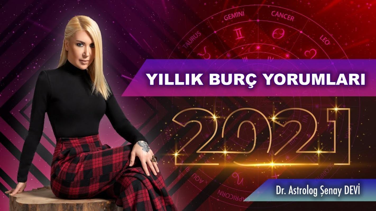 Astrolog Şenay Devi  2021 yılı burç yorumları