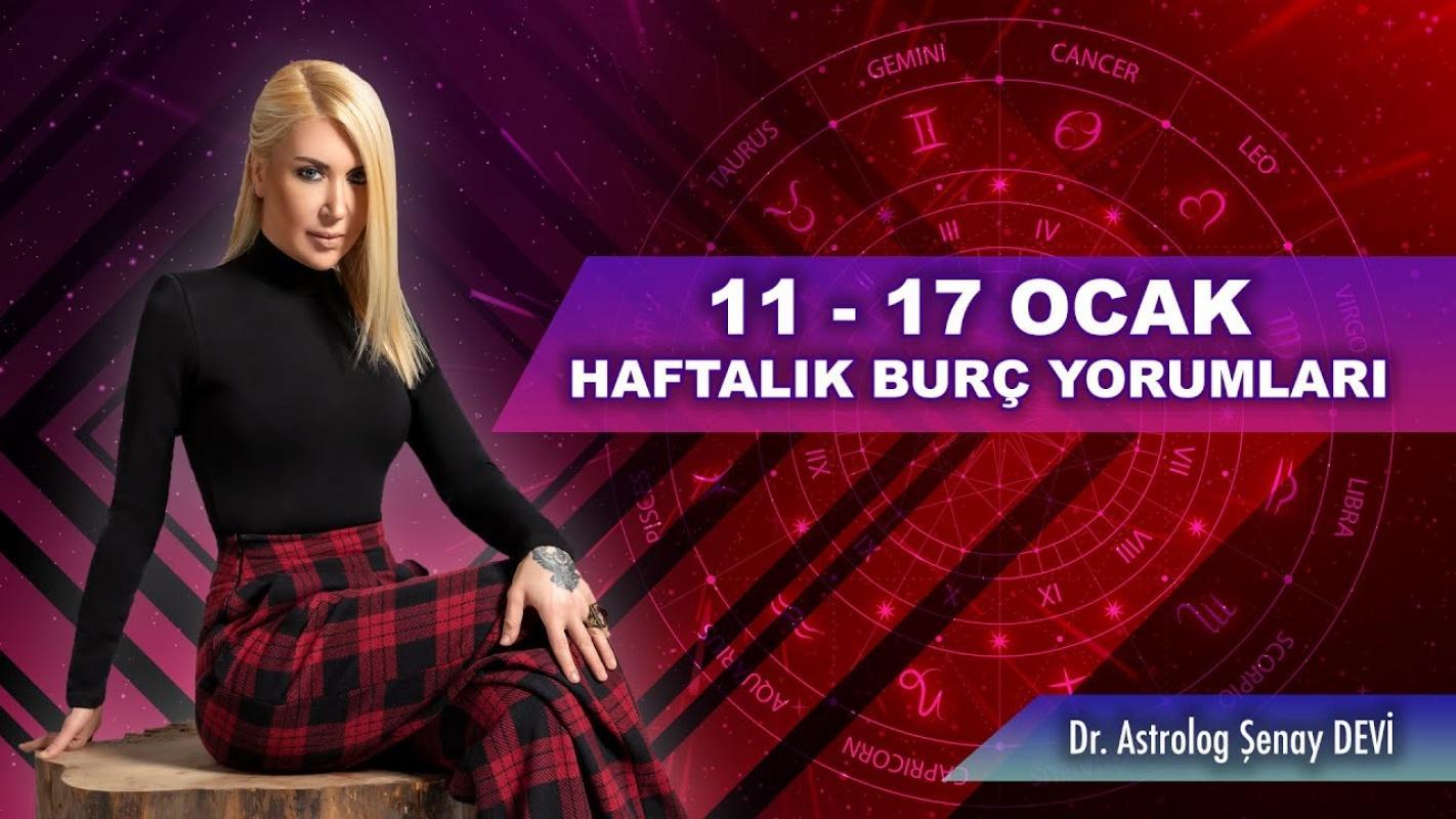 Astrolog Şenay Devi 11 - 17 Ocak Haftalık Burç Yorumları